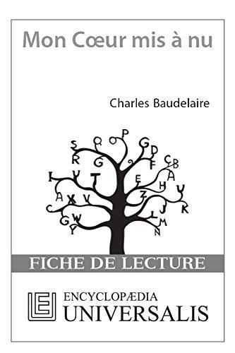 Encyclopædia Universalis - Mon cœur mis à nu de Charles Baudelaire (Les Fiches de lecture d'Universalis)