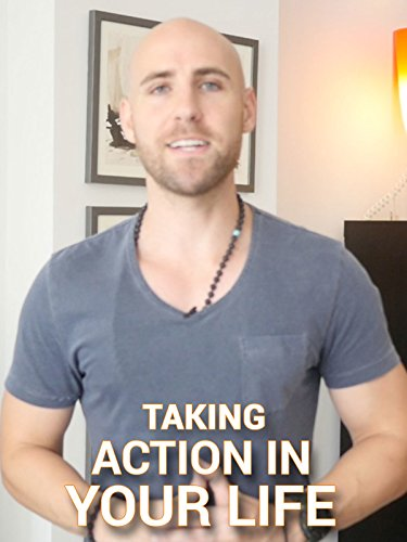 Taking Action In Your Life
