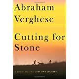 Cutting for Stone: A novel ~ Abraham Verghese