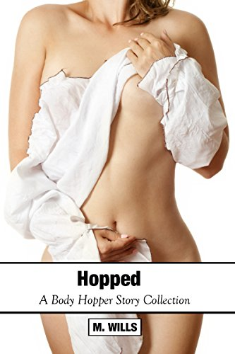 Hopped: A Body Hopper Story Collection: Male to female body possession and mind control (English Edition)