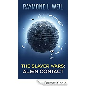 The Slaver Wars: Alien Contact (English Edition)
