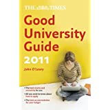 The Times Good University Guide 2011 (Times Good University Guides)by John O'Leary