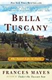 Bella Tuscany - The Sweet Life In Italy
