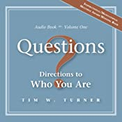 Questions: Directions to Who You Are | [Tim W. Turner]