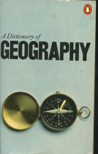 Dictionary of Geography, The Penguin: Definitions and Explanations of Terms Used in Physical Geography (Dictionary, Penguin), W. G. MOORE