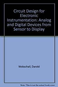 Circuit Design for Electronic Instrumentation: Analog and Digital Devices from Sensor to Display by Mcgraw-Hill (Tx)