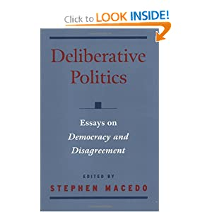 Deliberative Politics: Essays on Democracy and Disagreement