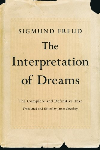 The Interpretation of Dreams: The Complete and Definitive...