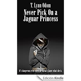 Never Pick On a Jaguar Princess (The Jaguar Princess Rules)