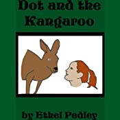 Dot and the Kangaroo | [Ethel Pedley]