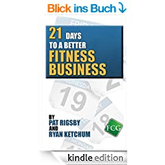 21 Days to a Better Fitness Business (English Edition)