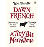(A Tiny Bit Marvellous) By Dawn French (Author) Paperback on (Jan , 2011) Dawn French