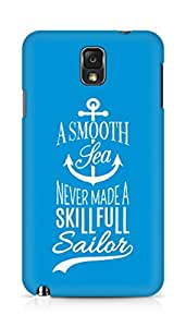 Amez A Smooth Sea Never made a Skillful Sailor Back Cover For Samsung Galaxy Note 3