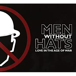Men Without Hats Love In The Age Of War