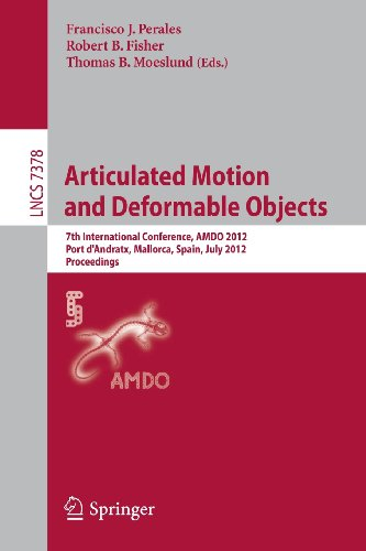 Articulated Motion And Deformable Objects: 7Th International Conference, Amdo 2012, Port D'Andratx, Mallorca, Spain, July 11-13, 2012, Proceedings ... Vision, Pattern Recognition, And Graphics) front-732587