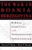 img - for The War in Bosnia-Herzegovina: Ethnic Conflict and International Intervention by Burg, Steven L., Shoup, Paul S. (1999) Hardcover book / textbook / text book