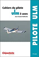 Cahiers du pilote ULM 3 axes