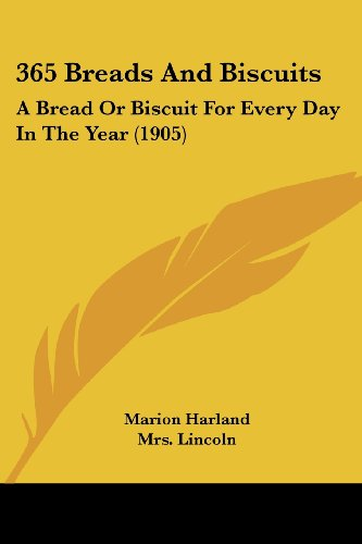 365 Breads and Biscuits: A Bread or Biscuit for Every Day in the Year (1905)