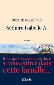 """Afficher """"Séduire Isabelle A."""""""
