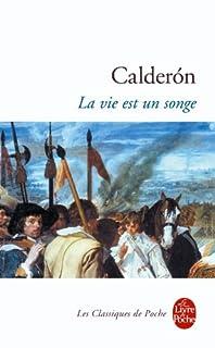 La vie est un songe : drame en trois journées, Calderon de la Barca, Pedro