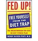 img - for [ FED UP!: THE BREAKTHROUGH TEN-STEP, NO-DIET FITNESS PLAN ] By Oliver-Pyatt, Wendy ( Author) 2004 [ Paperback ] book / textbook / text book