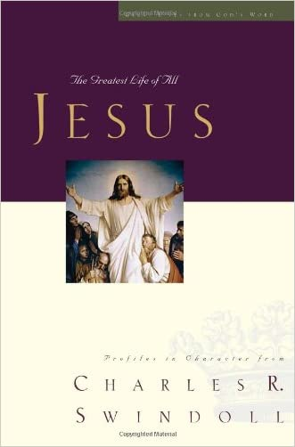 Jesus: The Greatest Life of All (Great Lives Series) written by Charles R. Swindoll