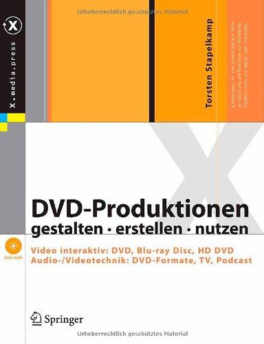 DVD-Produktionen: gestalten - erstellen - nutzen