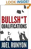 Bullsh*t Qualifications