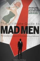 The Ultimate Guide to Mad Men (English Edition)