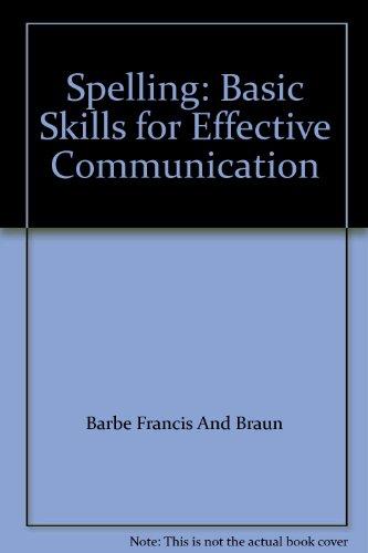 Spelling: Basic Skills for Effective Communication