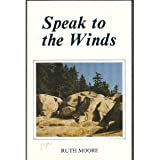 Speak to the Winds (0942396545) by Moore, Ruth