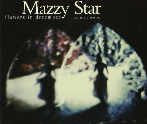 Flowers in December [CD 2] by Mazzy Star