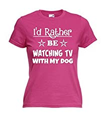 Funny Ladies T-Shirt 'I'd rather be watching TV with my Dog'