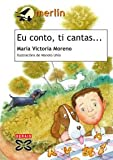 Eu conto, ti cantas / I'll tell you How Many (Infantil E Xuvenil) (Galician Edition)