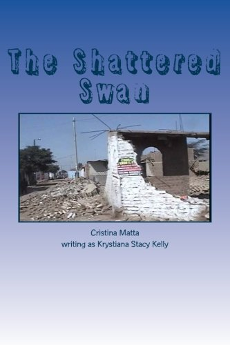 The Shattered Swan: Krystiana Stacy Kelly: 9781479381067: Amazon.com: Books