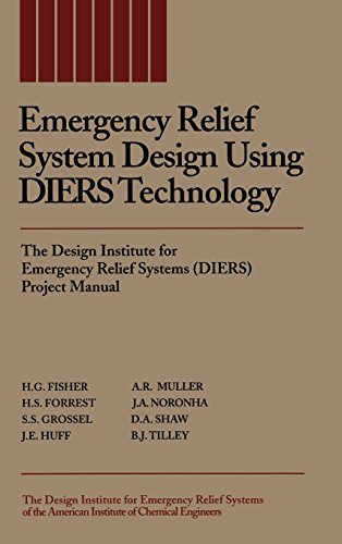Emergency Relief System Design Using DIERS Technology: The Design Institute for Emergency Relief Systems (DIERS) Project Manual, by H. G.