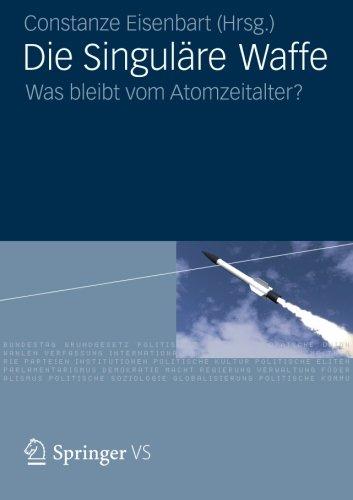 Die Singuläre Waffe: Was bleibt vom Atomzeitalter? (German Edition)