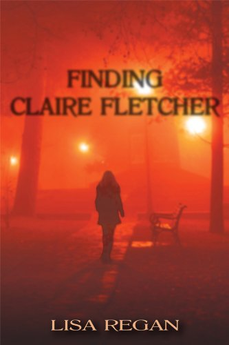 Lisa Regan's Psychological Thriller Finding Claire Fletcher is Today's Kindle Fire at KND eBook of The Day – 4.8 Stars on 55 Reviews!