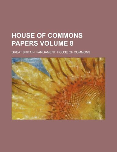 House of Commons papers Volume 8