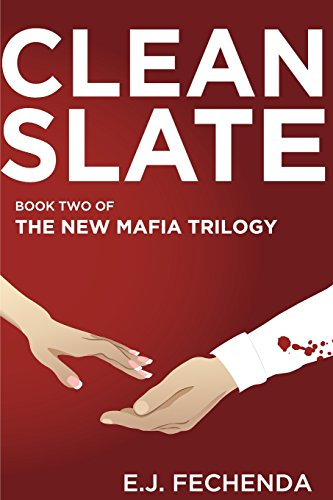 Clean Slate: Book Two of The New Mafia Trilogy: Volume 2