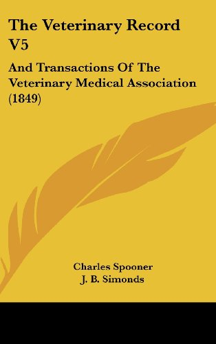 The Veterinary Record V5: And Transactions of the Veterinary Medical Association (1849)