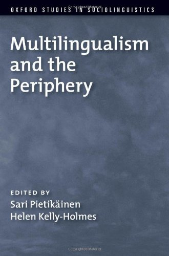 Multilingualism and the Periphery (Oxford Studies in Sociolinguistics)