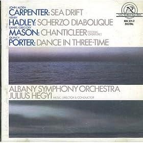 John Alden Carpenter: Sea Drift / Henry Hadley: Scherzo Diabolique / Daniel Gregory Mason: Chanticleer (Festival Overture) / Quincy Porter: Dance In Three-Time