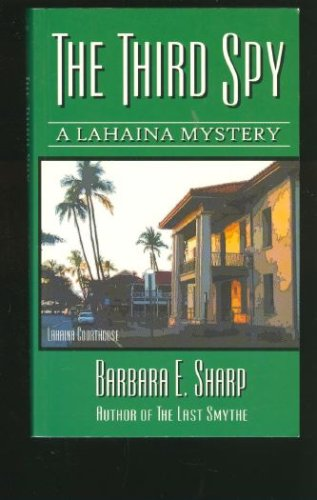 Image for Thr Third Spy (A Lahaina Mystery, Book 2)