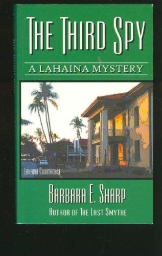 Thr Third Spy (A Lahaina Mystery, Book 2)