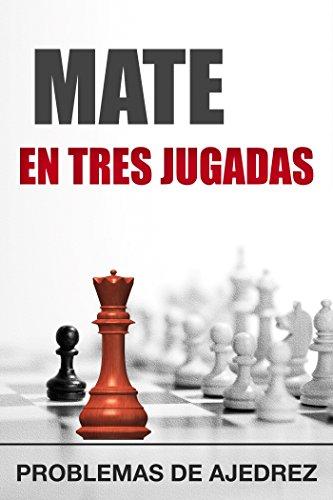 Mate en 3 jugadas: tarea (táctica nº 6) (Spanish Edition)