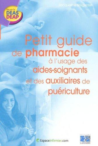 Petit guide de pharmacie à l'usage des aides-soignants et des auxiliaires de puériculture