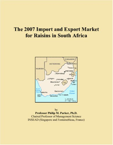 The 2007 Import and Export Market for Raisins in South Africa