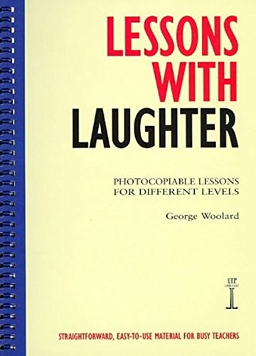 Lessons with Laughter: Photocopiable Lessons for Different Levels (Instant Lessons Series)