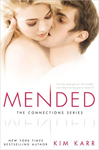 Mended (Connections #3) by Kim Karr